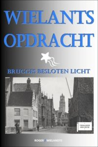 Roger Wielandts, Wielants Opdracht, Brugges besloten licht, 2017